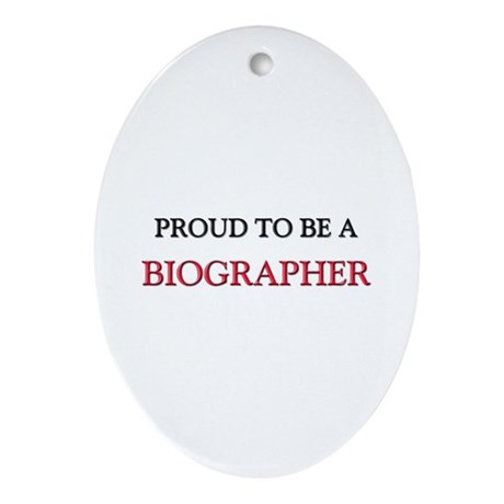 Proud to be a Biographer Oval Ornament