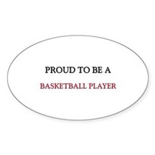 Proud to be a Basketball Player Oval Decal