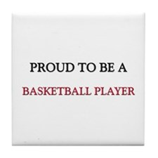 Proud to be a Basketball Player Tile Coaster