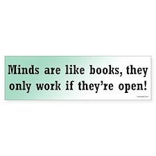 Minds are Like Books Bumper Bumper Sticker