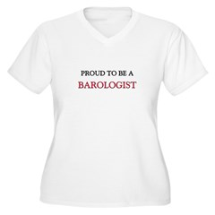 Proud to be a Barologist T-Shirt
