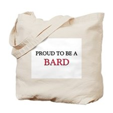 Proud to be a Bard Tote Bag