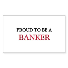 Proud to be a Banker Rectangle Decal