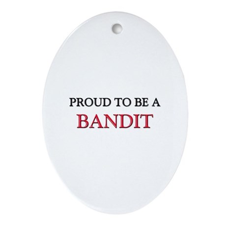 Proud to be a Bandit Oval Ornament