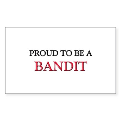 Proud to be a Bandit Rectangle Sticker