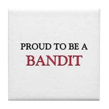 Proud to be a Bandit Tile Coaster