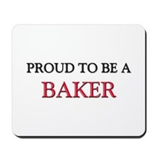 Proud to be a Baker Mousepad
