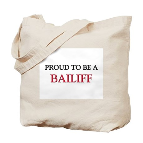 Proud to be a Bailiff Tote Bag