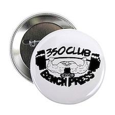 "350 Club Bench Press 2.25"" Button"