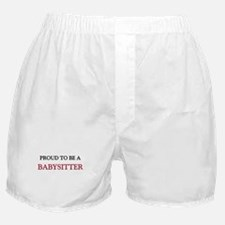 Proud to be a Babysitter Boxer Shorts