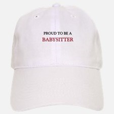 Proud to be a Babysitter Baseball Baseball Cap