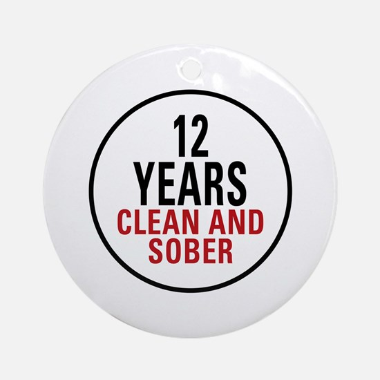 12 Years Clean & Sober Ornament (Round)