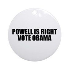 Powell Is Right-Vote Obama Ornament (Round)