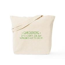 Gardening Dirty Job Tote Bag