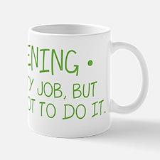 Gardening Dirty Job Mug