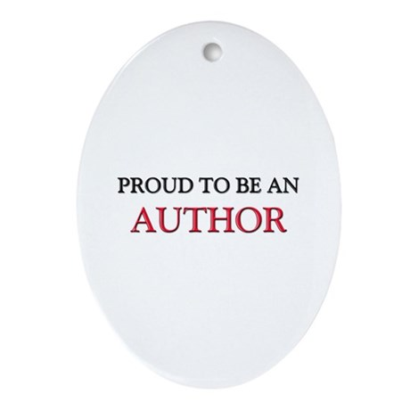 Proud To Be A AUTHOR Oval Ornament