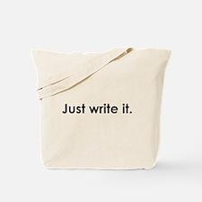 Just write it. Tote Bag