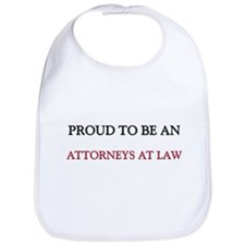 Proud To Be A ATTORNEYS AT LAW Bib