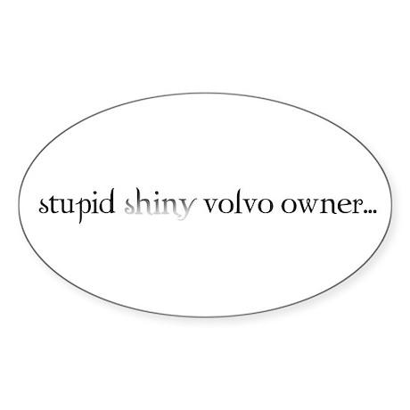 Stupid Volvo- Oval Sticker
