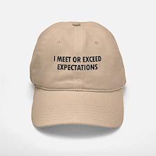 I Meet Expectations Baseball Baseball Cap
