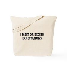 I Meet Expectations Tote Bag
