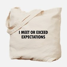 I Meet Expectations Tote Bag