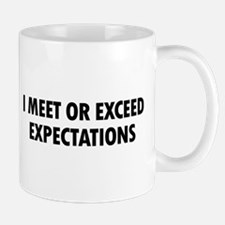 I Meet Expectations Mug