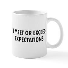 I Meet Expectations Small Mugs