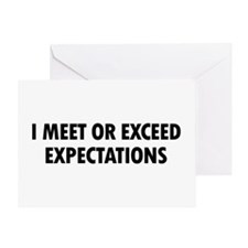 I Meet Expectations Greeting Card