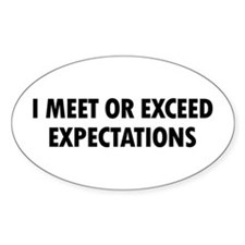 I Meet Expectations Oval Decal