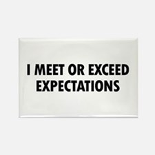 I Meet Expectations Rectangle Magnet