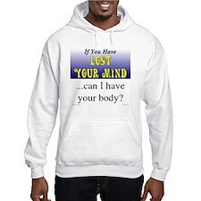 Lost Mind / Have Body - Hoodie