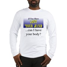 Lost Mind / Have Body -  Long Sleeve T-Shirt