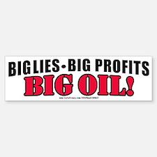 Big Lies Big Profits BIG OIL Bumper Bumper Bumper Sticker