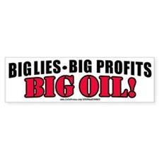 Big Lies Big Profits BIG OIL Bumper Bumper Sticker