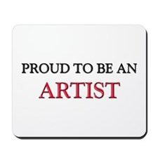 Proud To Be A ARTIST Mousepad