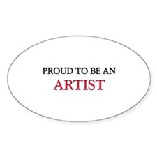 Proud To Be A ARTIST Oval Sticker