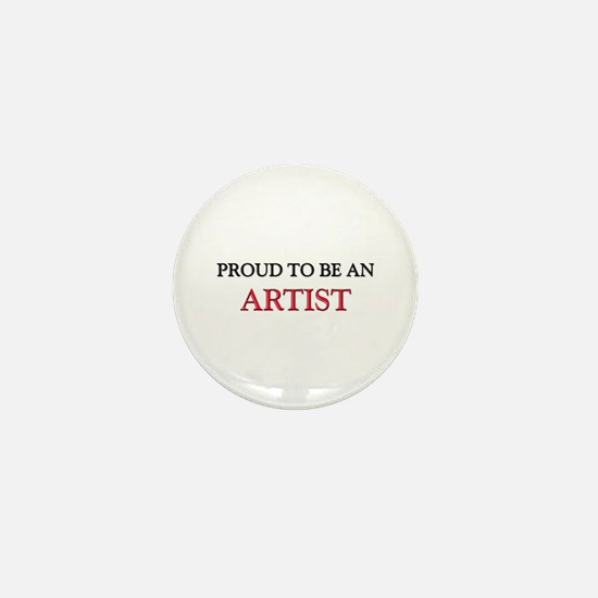 Proud To Be A ARTIST Mini Button