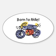 Child Art Born To Ride Oval Decal