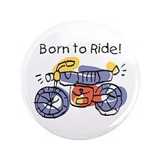"""Child Art Born To Ride 3.5"""" Button"""
