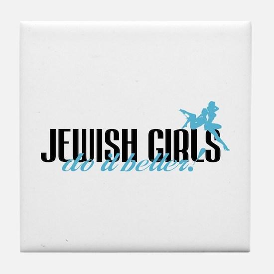 Jewish Girls Do It Better! Tile Coaster