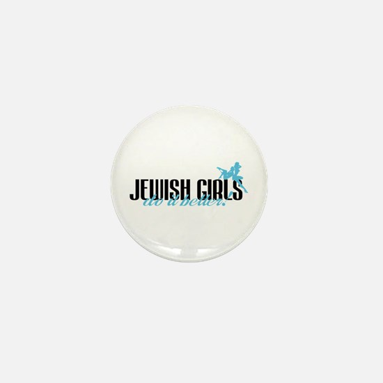 Jewish Girls Do It Better! Mini Button