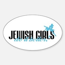 Jewish Girls Do It Better! Oval Decal