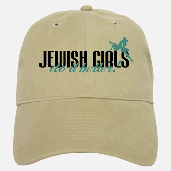 Jewish Girls Do It Better! Baseball Baseball Cap