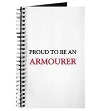 Proud To Be A ARMOURER Journal