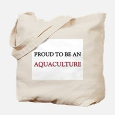 Proud To Be A AQUACULTURE Tote Bag