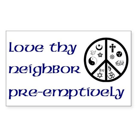 Love Thy Neighbor Pre-emptively Sticker (Rect.)