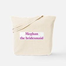 Meghan the bridesmaid Tote Bag
