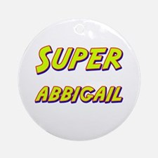 Super abbigail Ornament (Round)