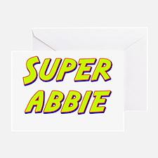Super abbie Greeting Card
